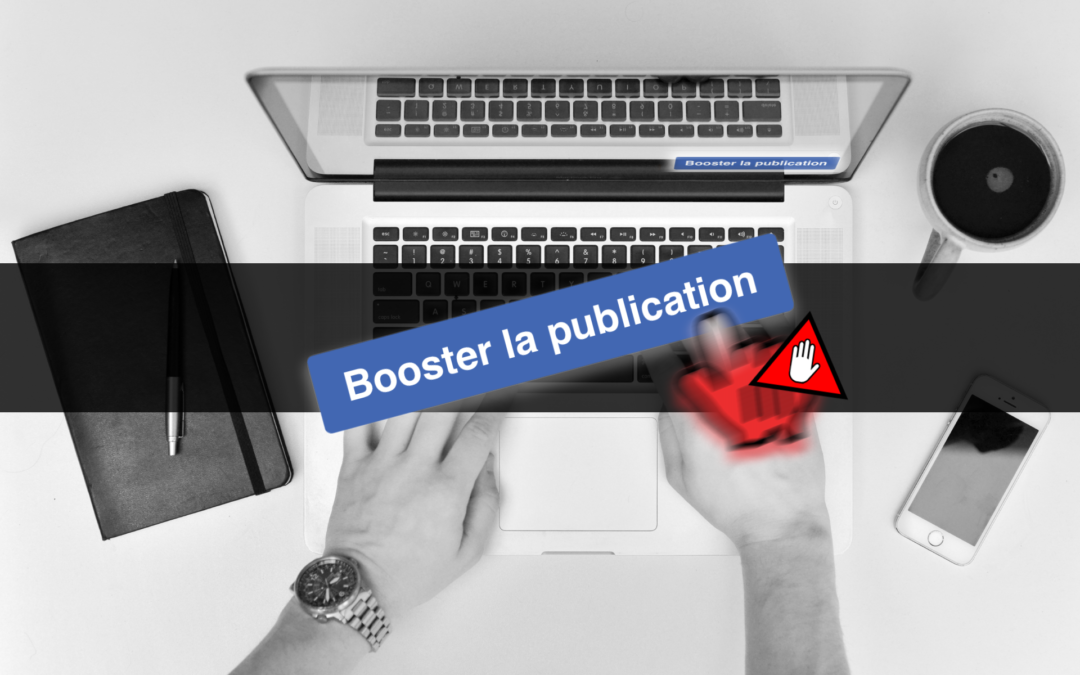 Ne Boostez plus vos posts Facebook sur vos pages !