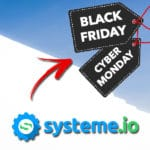 Systeme io Black Friday & Cyber Monday