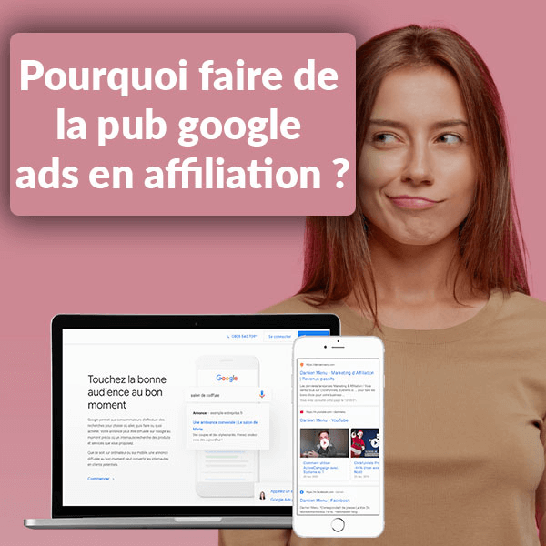 pourquoi faire de la pub google ads en affiliation ?
