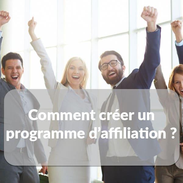 comment créer un programme d'affiliation ?