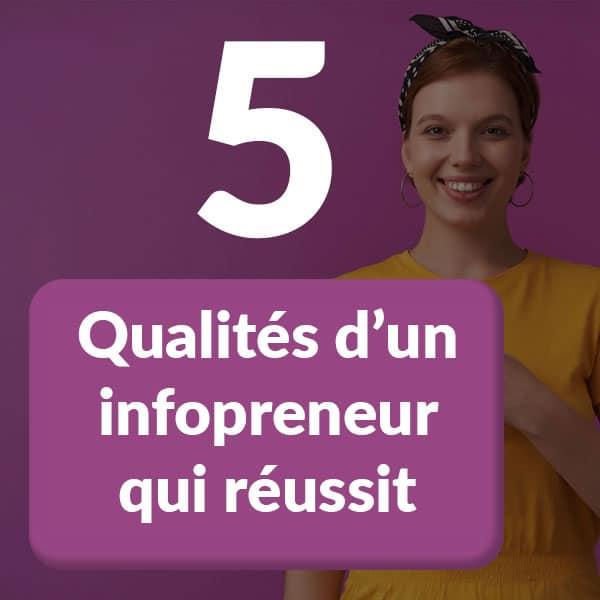 5 qualités d'un infopreneur qui réussit