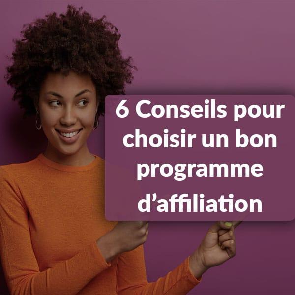 6 Conseils pour choisir un bon programme d'affiliation
